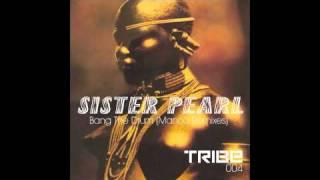 Sister Pearl - Bang The Drum (Manoo Dub Remix)
