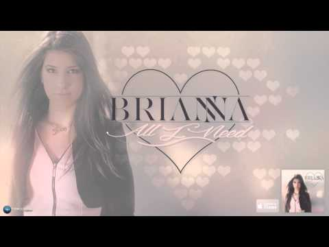 BRIANNA - All I Need