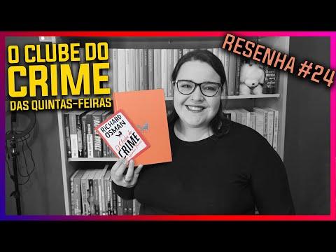 O Clube do Crime das Quintas-feiras [Richard Osman] Resenha #024 Intrínsecos Abr/2021 | Li num Livro