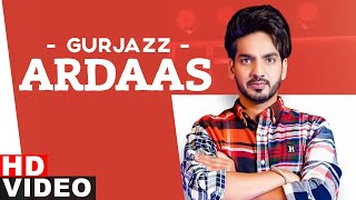 Ardaas (Full Video) | Gurjazz | Latest Punjabi Song 2020 | Speed Records