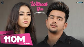 Without You : Jass Manak  Satti Dhillon | Latest Punjabi Songs 2018 | Geet MP3