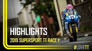 2019 Monster Energy Supersport TT Race 1 - Race Highlights   TT Races Official