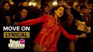 Move On | Full Song with Lyrics | Tanu Weds Manu Returns