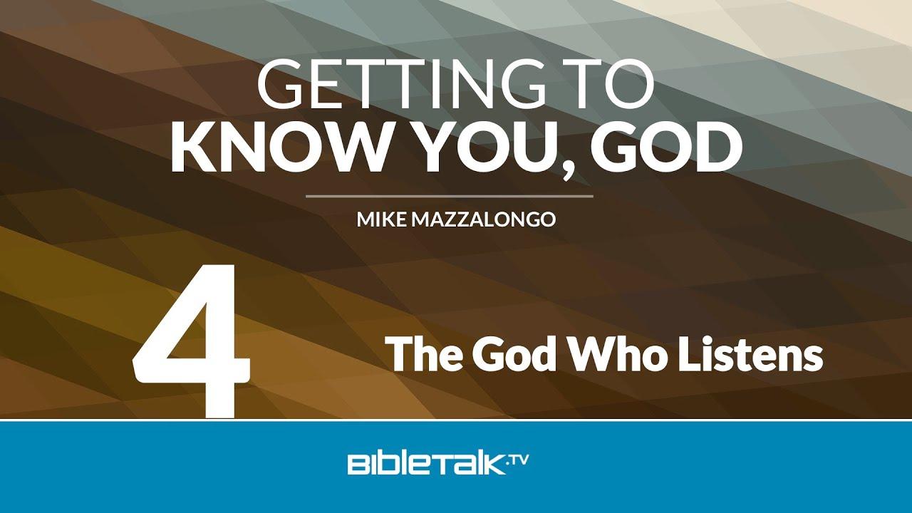 4. The God Who Listens