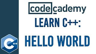 Learn C++ with Codecademy | Hello World