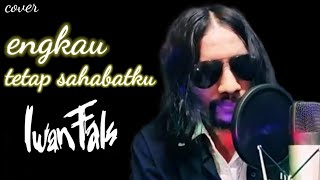 ENGKAU TETAP SAHABATKU - IWAN FALS cover by Bayu Boomers