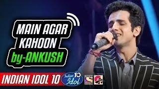 Main Agar Kahoon - Ankush - Indian Idol 10 - Neha   - YouTube