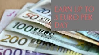 EARN UP TO 3 EUROS PER DAY EASY