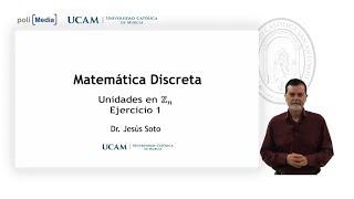 Matemática Discreta - Unidades en Zn. Ej.1 - Jesús Soto