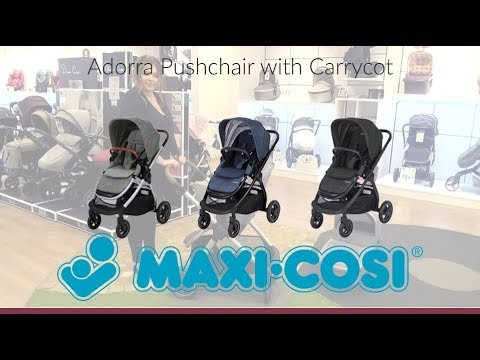 Maxi-Cosi Adorra Pushchair with Carrycot Store Demo – Direct2Mum