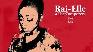 Rai Elle & The Compozers   Race   Live [Official Audio]