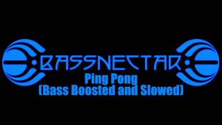 Bassnectar - Ping Pong (Bass Boosted and Slowed)