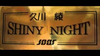 久川綾のShinyNightシャイニーナイト最終回生放送版19990403AyaHisakawasShinyNighttheFinalBroadcastLivever