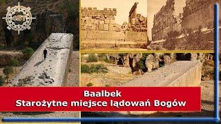 Baalbek – Starożytne miejsce lądowań Bogów