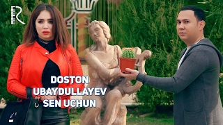 Doston Ubaydullayev - Sen uchun | Достон Убайдуллаев - Сен учун