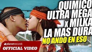 QUIMICO ULTRA MEGA ft. MILKA LA MAS DURA - No Ando En Eso [Video Oficial by JC Restituyo]