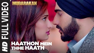 Haathon Mein Thhe Haath Full Video Song l MUBARAKAN