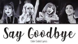 2NE1 - 'Say Goodbye' [Color Coded Lyrics]