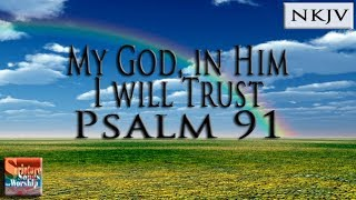 "Psalm 91 Scripture Song ""My God, In Him I Will Trust"" (Esther Mui)"