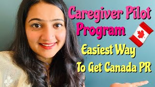 CAREGIVERS PILOT PROGRAM 2020 | EASIEST WAY TO GET CANADA PR