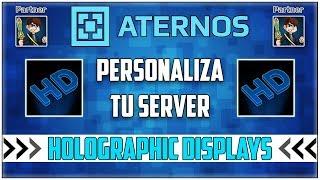 [ATERNOS] ¡¡ Crea HOLOGRAMAS Con HOLOGRAPHIC DISPLAYS !! - Personaliza Tu Server [2019] | Español