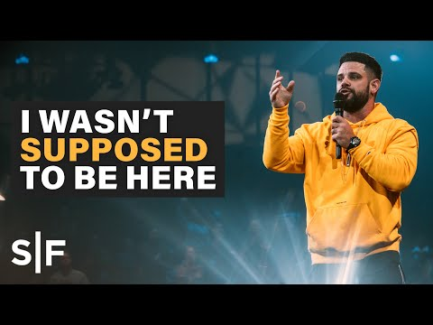 I Wasn't Supposed To Be Here | Pastor Steven Furtick