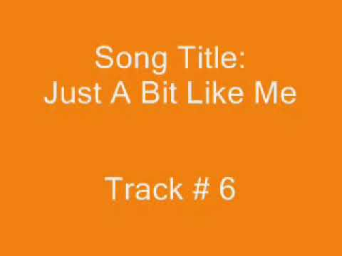 Just a Bit Like Me (1992) (Song) by Dixie Chicks