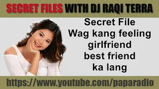 SPG Secret Files With DJ Raqi Terra   Wag Kang Feeling Girlfriend Best Friend Ka Lang