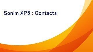 Managing Contacts On A Sonim XP5 | AT&T Wireless Support