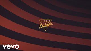 Just Kiddin   Body Talk (Lyric Video)