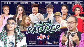 Khát Vọng Rapper - Tập 1   Long Đẹp Trai, Thái Vũ, Huỳnh Phương, Vinh Râu, ...   Hài Mới Nhất 2021