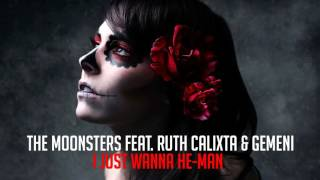 The Moonsters feat. Ruth Calixta & Gemeni - I Just Wanna He-Man (Extended Mix)