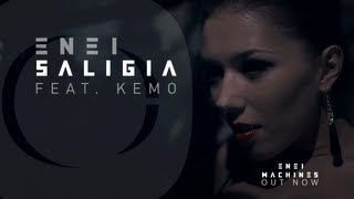 Enei feat. Kemo - Saligia [OFFICIAL VIDEO]