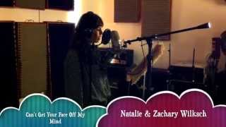 CAN'T GET YOUR FACE OFF MY MIND – Natalie & Zachary Wilksch – 2014