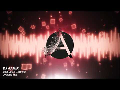 Download Ooh La La Trap Remix Dj Aamir | MP3 Indonetijen