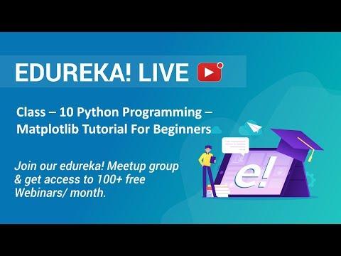 Class - 10 Python Programming | Matplotlib Tutorial For Beginners | Edureka