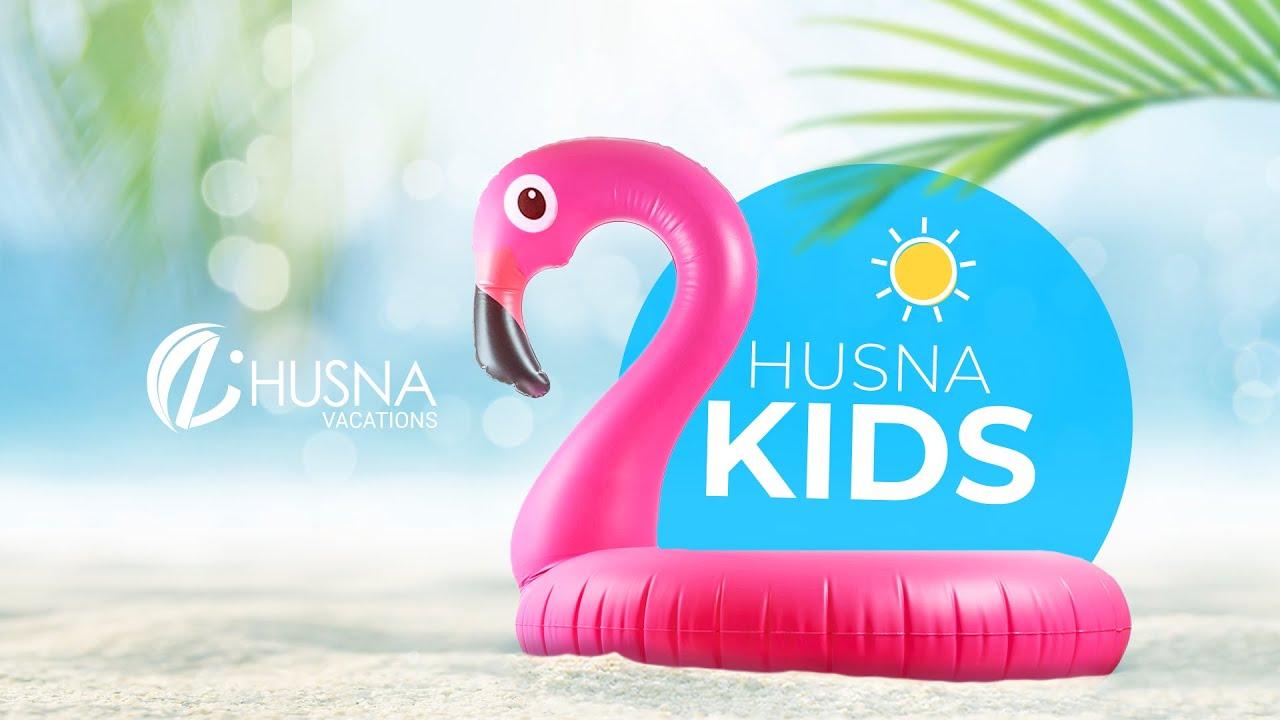 Husna Kids – Husna Vacations