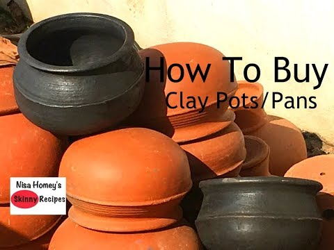 How To Buy And Season Clay Pots – Clay Pans – Mud Vessels – Manchatti – Skinny Recipes