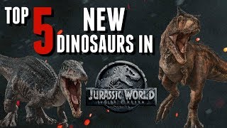 Top 5 New Dinosaurs In Jurassic World Fallen Kingdom! - dooclip.me