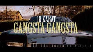 18 Karat  ✖️ GANGSTA GANGSTA ✖️ [ Official Video ] Prod. By Joshimixu