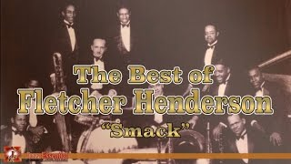 "Fletcher Henderson and His Orchestra - The Best of ""Smack"" Henderson 