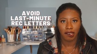 Avoid Last-Minute Recommendation Letter Requests | KelsTells Intake Advice
