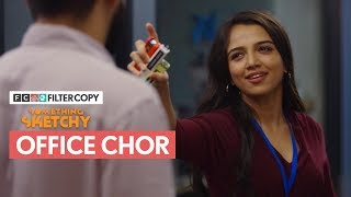 FilterCopy   Something Sketchy: Office Chor   Ft. Ahsaas Channa and Rishhsome
