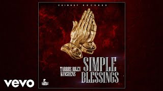 Tarrus Riley, Konshens - Simple Blessings (Official Audio)
