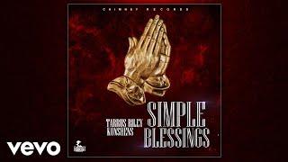 Tarrus Riley, Konshens - Simple Blessings (Official Audio)