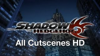 Shadow The Hedgehog - All Cutscenes HD