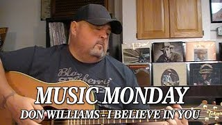"Music Monday - Don Williams - ""I Believe In You"" by Billy Hurst"