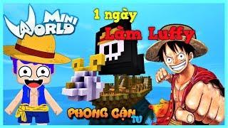 Mini World: 1 ngày làm vua hải tặc Luffy và tiêu diệt thuyền trưởng vịt sanji | Phong Cận Tv