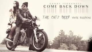 Danny Fernandes - Come Back Down [Lyrics]