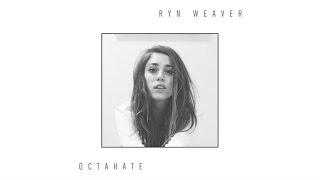 Ryn Weaver - OctaHate (Audio)